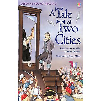 A Tale of Two Cities by Mary Sebag-Montefiore - Barry Ablett - 978074