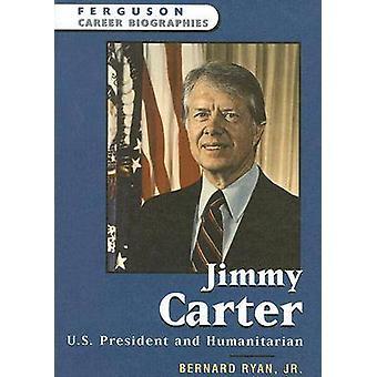 Jimmy Carter - U.S. President and Humanitarian by Bernard Ryan - 97808