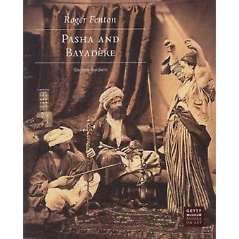 Roger Fenton - Pasha and Bayadere by Gordon Baldwin - 9780892363674 Bo