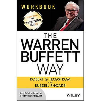 The Warren Buffett Way - Workbook by Robert G. Hagstrom - Russell Rhoa