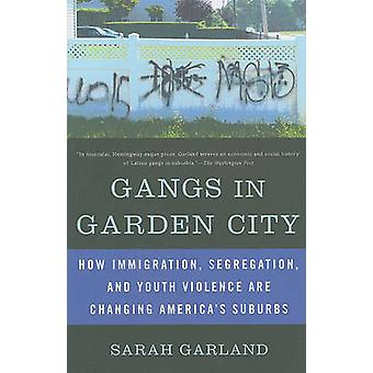 Gangs in Garden City - How Immigration - Segregation - and Youth Viole