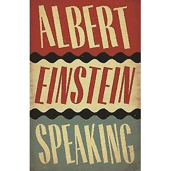 Albert Einstein Speaking by R. J. Gadney - 9781786890474 Book