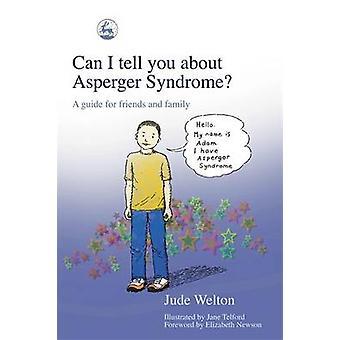 Kan ik u vertellen over het syndroom van Asperger? -Een gids voor vrienden en famili