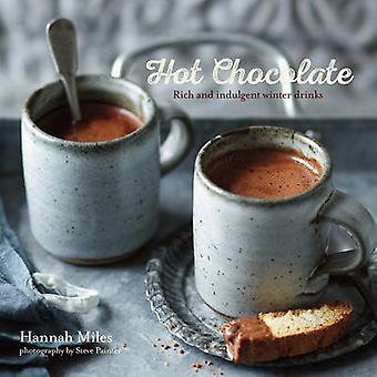 Varm choklad - rika och överseende vintern drycker av Hannah Miles - 978