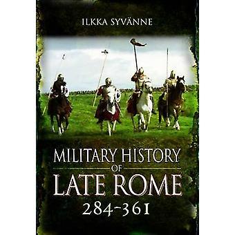 Histoire militaire de Rome fin 284-361 par Ilkka Syvanne - 978184884855
