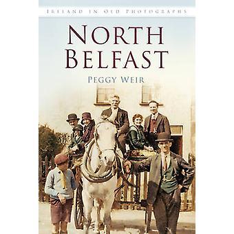 شمال بلفاست في الصور الفوتوغرافية القديمة قبل بيغي ير-كتاب 9781845887827