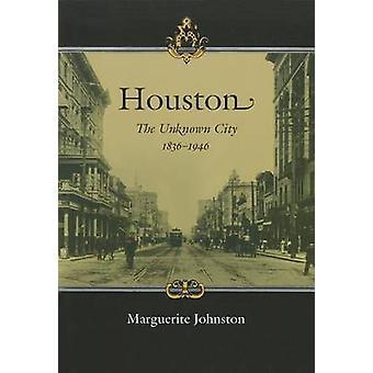 Houston - de onbekende stad - 1836-1946 door Marguerite Johnston - 978160