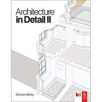 Arkitektur i detaljer II af Graham Bizley - 9780080965352 bog