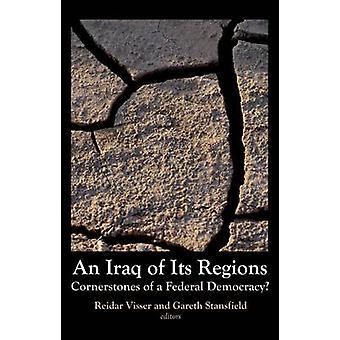 Een Irak van haar regio's - de hoekstenen van een federale democratie? door Reida