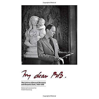 Min kära BB...: Bokstäverna av Bernard Berenson och Kenneth Clark, 1925--1959