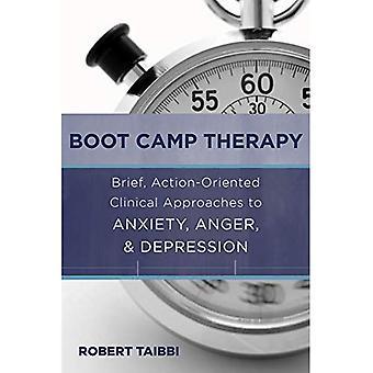 Boot Camp Therapy: Kort, handlingsorienterte klinisk tilnærminger til angst, sinne & depresjon