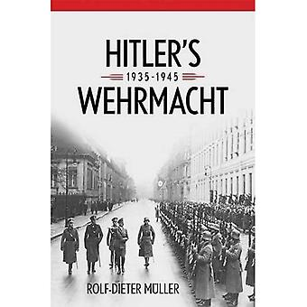 Hitler's Wehrmacht, 1935-1945 (Foreign Military Studies)