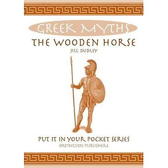 The Wooden Horse: Greek Myths (Put it in Your Pocket Series)