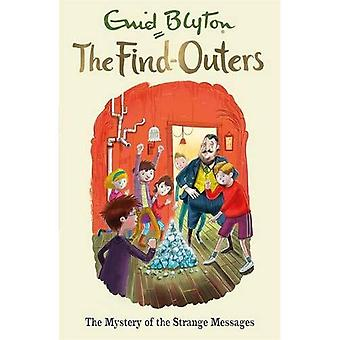 The Find-Outers: The Mystery of the Strange Messages: Book 14