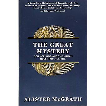 The Great Mystery: Science,� God and the Human Quest for Meaning