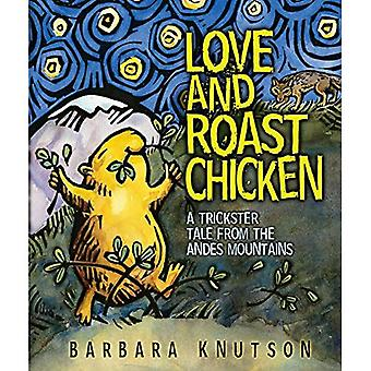 Love and Roast Chicken: A Trickster Tale from the Andes Mountains (Ala Notable Children's Books. Younger Readers (Awards))