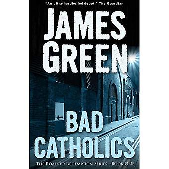 Bad Catholics (The Road to Redemption)