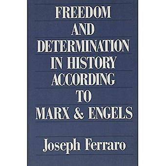 Freedom and Determination in History According to Marx and Engels