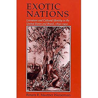 Exotiska nationer: Litteratur och kulturella identitet i Förenta staterna och Brasilien, 1830-1930