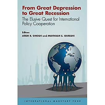 From Great Depression to Great Recession: the elusive quest for international policy cooperation