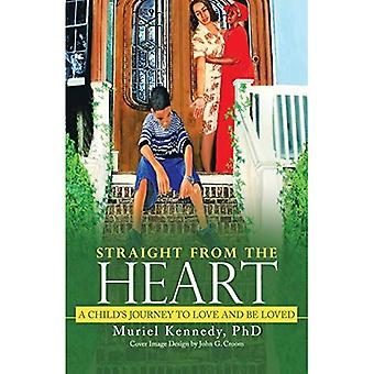 Straight from the Heart: A� Child's Journey to Love and Be Loved