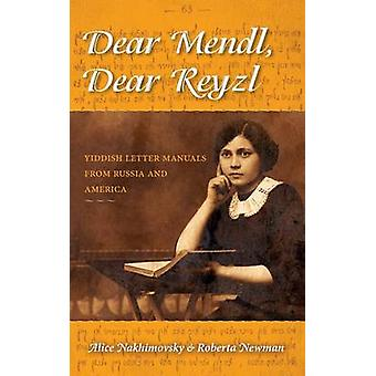 Dear Mendl Dear Reyzl Yiddish Letter Manuals from Russia and America by Nakhimovsky & Alice