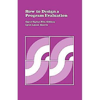 Como projetar um programa de avaliação Volume 3 por FitzGibbon & Carol Taylor