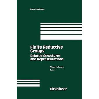 Finite Reductive Groups Related Structures and Representations  Proceedings of an International Conference held in Luminy France by Cabanes & Marc