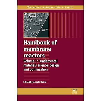 Handbook of Membrane Reactors Fundamental Materials Science Design and Optimisation by Basile & Angelo