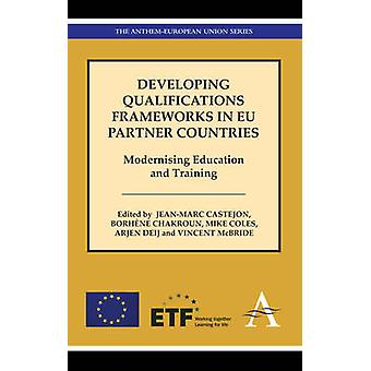 Developing Qualifications Frameworks in EU Partner Countries Modernising Education and Training by Castejon & JeanMarc