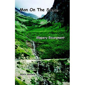 Man on the Scene Slippery Escarpment by Quinn & Jeff