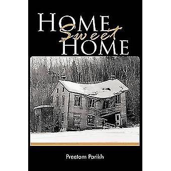 Home Sweet Home von Parikh & Preetam