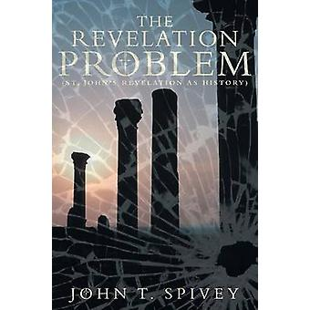 スパイヴィー & ジョン・ T によって歴史としての啓示問題セントジョンズ暴露.
