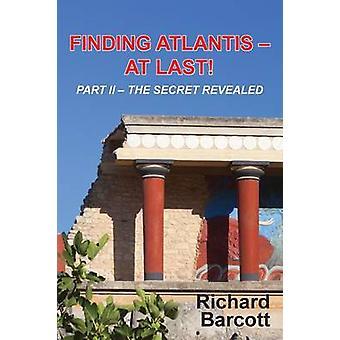 Recherche d'Atlantis à la dernière partie II le Secret révélé par Barcott & Richard