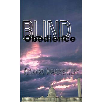 Blind Obedience by Hammersley & Richard