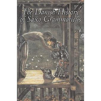 The Danish History of Saxo Grammaticus Fiction Fairy Tales Folk Tales Legends  Mythology by Grammaticus & Saxo
