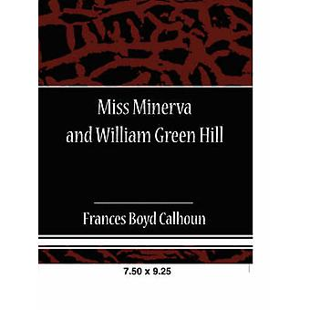 Miss Minerva and William Green Hill by Boyd Calhoun & Frances