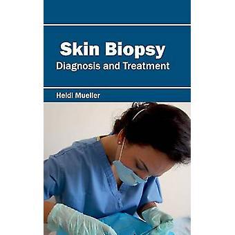 Haut-Biopsie Diagnose und Behandlung von & Heidi Müller