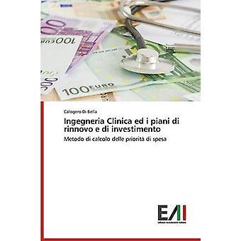 Ingegneria Clinica ed i piani di rinnovo e di investimento by Di Bella Calogero