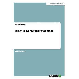 Frauen in Der Rechtsextremen Szene by Wauer & Jenny