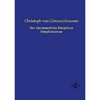 Der abenteuerliche Simplicius Simplicissimus by Grimmelshausen & Christoph von