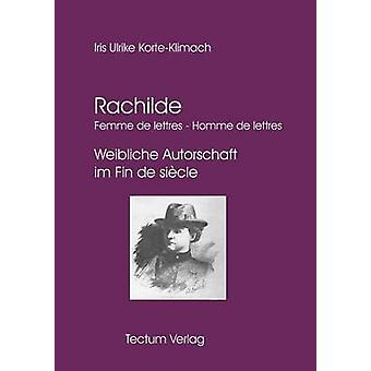 Rachilde Femme de lettres  Homme de lettres by KorteKlimach & Iris Ulrike