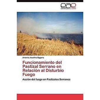 Funcionamiento del Pastizal Serrano En Relacion Al Disturbio Fuego by Oggero & Antonia Josefina