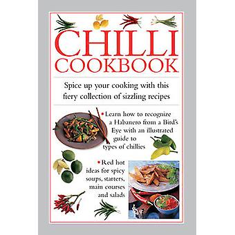 Chilli Cookbook - Spice Up Your Cooking with This Fiery Collection of