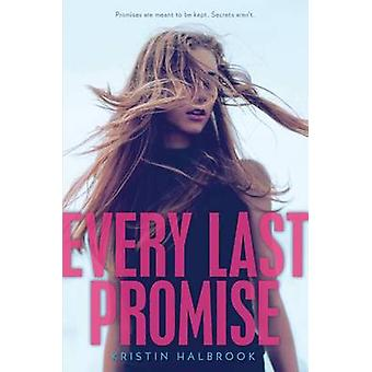 Every Last Promise by Kristin Halbrook - 9780062121288 Book