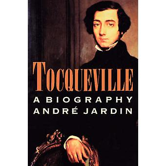 Tocqueville by Andre Jardin - Lydia Davis - Professor Robert Hemenway