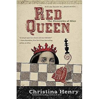 Red Queen by Christina Henry - 9780425266809 Book