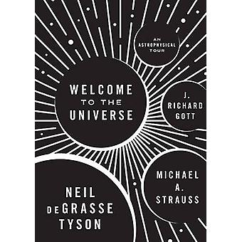 Welcome to the Universe - An Astrophysical Tour by Neil deGrasse Tyson