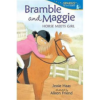 Bramble and Maggie - Horse Meets Girl by Jessie Haas - Alison Friend -