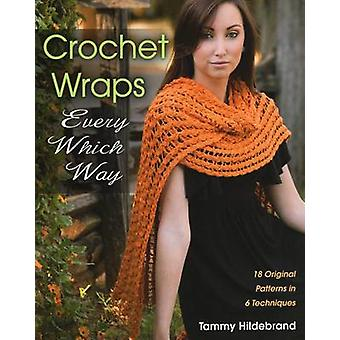 Crochet Wraps Every Which Way by Tammy Hildebrand - 9780811711838 Book